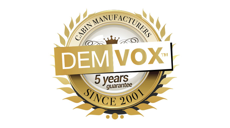 Demvox - Cabin Manufacturers - 2 year warranty